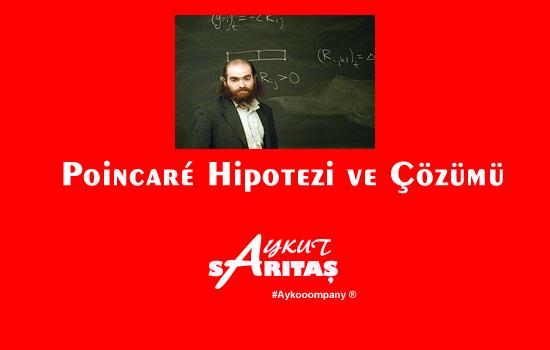 Poincaré Hipotezi ve Çözümü