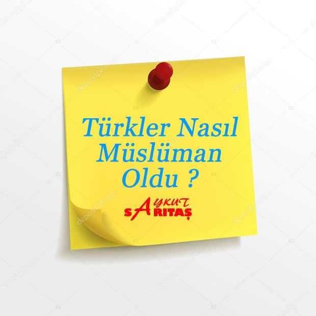 Türkler Nasıl müslüman oldu