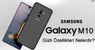 Samsung Galaxy M10 Gizli Özellikleri Nelerdir
