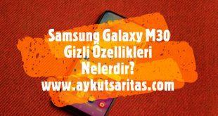 Samsung Galaxy M30 Gizli Özellikleri Nelerdir?